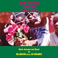 BON-VOYAGE LOVERS -RAINBOW VIBES- Music Selected and Mixed by Mr. BEATS a.k.a. DJ CELORY