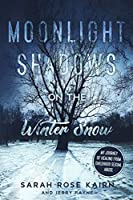 Moonlight Shadows on the Winter Snow: My Journey of Healing from Childhood Sexual Abuse