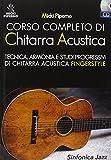 Corso completo di chitarra acustica. Tecnica, armonia e studi progressivi di chitarra acustica fingerstyle. Con CD Audio