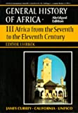 UNESCO General History of Africa, Vol. III, Abridged Edition: Africa from the Seventh to the Eleventh Century (Volume 3)