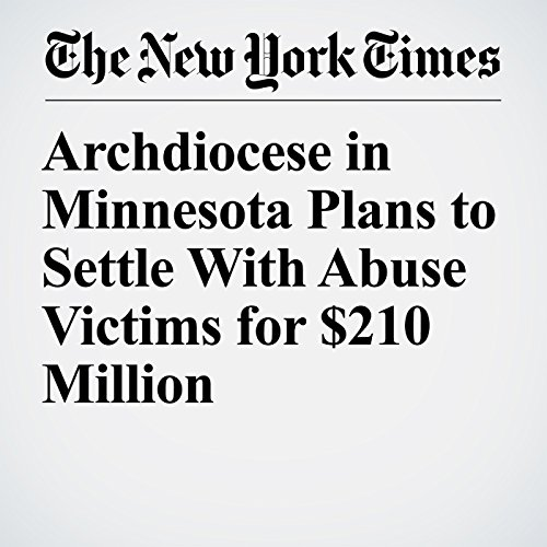 Archdiocese in Minnesota Plans to Settle With Abuse Victims for $210 Million copertina