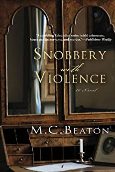 Snobbery with Violence: An Edwardian Murder Mystery (Edwardian Murder Mysteries Book 1) by [M. C. Beaton]