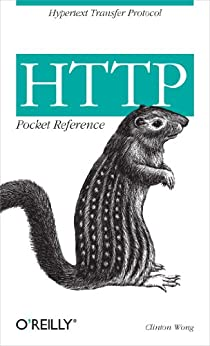 HTTP Pocket Reference: Hypertext Transfer Protocol (Pocket Reference (O'Reilly)) by [Clinton Wong]