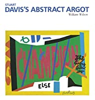 Stuart Davis's Abstract Argot (The Essential Paintings)