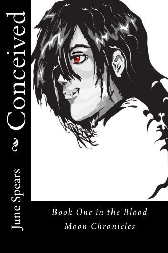 Book: Concieved - Book One in The Blood Moon Chronicles by June Spears