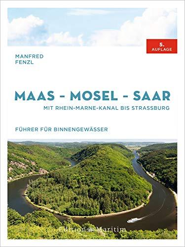 Maas • Mosel • Saar: Mit Rhein-Marne-Kanal bis Straßburg