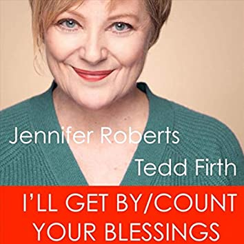 I'll Get By / Count Your Blessings (feat. Tedd Firth)