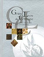 GRAND LIVRE DE CUISINE D'ALAIN DUCASSE d'Alain Ducasse