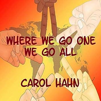 Where We Go One We Go All
