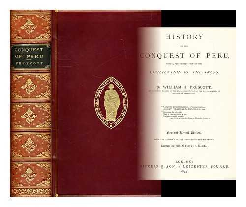 History of the conquest of Peru : with a preliminary view of the civilization of the Incas / by William H. Prescott