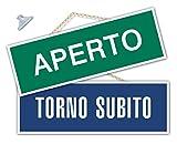 Cartello APERTO e TORNO SUBITO negozio vetrina studio laboratorio officina bottega (verde/blu)