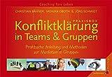 Praxisbox Konfliktklärung in Teams & Gruppen: Praktische Anleitung und Methoden zur Mediation in Gruppen