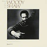 Master of the Art by Woody Shaw