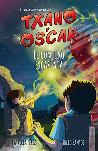 El conjuro escarlata: (7-12 años) (Txano y Óscar nº 5) eBook ...