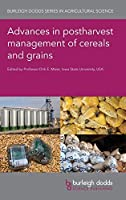 Advances in Postharvest Management of Cereals and Grains (Burleigh Dodds Series in Agricultural Science)