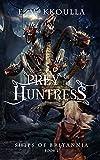 Prey of the Huntress: Ships of Britannia, Book 2