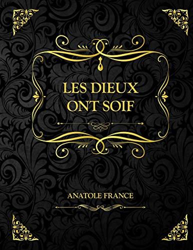 Les dieux ont soifs: Anatole France