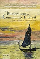 From Bilateralism to Community Interest: Essays in Honour of Judge Bruno Simma