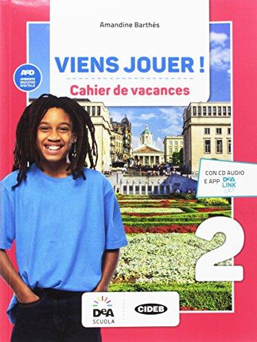 Viens jouer. Cahier des vacances. Per la Scuola media. Con CD-Audio [Lingua francese]: Vol. 2