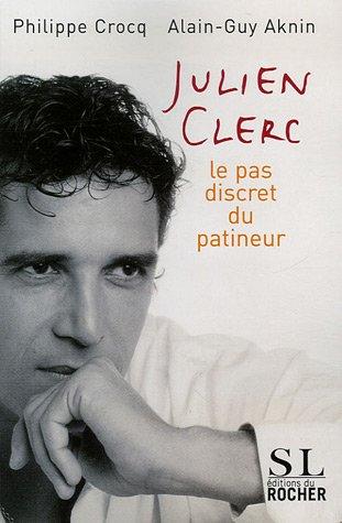Julien Clerc: Le pas discret du patineur