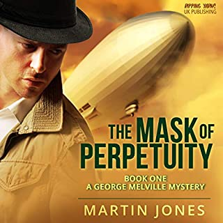 The Mask of Perpetuity - Book 1 - A George Melville Mystery cover art
