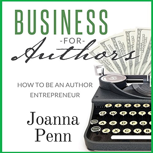Business for Authors. How to Be an Author Entrepreneur audiobook cover art