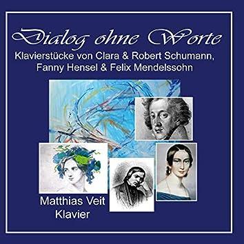 Dialog ohne Worte (Klavierstücke von Clara & Robert Schumann, Fanny Hensel & Felix Mendelssohn)