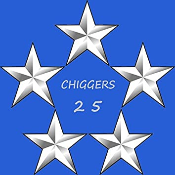 Chiggers Twenty Five