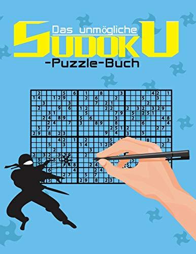Das unmögliche Sudoku-Puzzle-Buch: Ein Sudoku-Buch für Experten und Profis