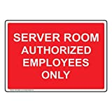 Server Room Authorized Employees Only Sign, Red 10x7 in. Plastic for Wayfinding Restricted Access Office by ComplianceSigns