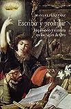 Escribir y prohibir: Inquisición y censura en los Siglos de Oro (Historia. Serie menor)