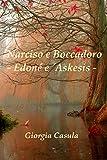 Narciso e Boccadoro - Edonè e Askesis