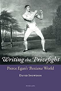Writing the Prizefight: Pierce Egan's