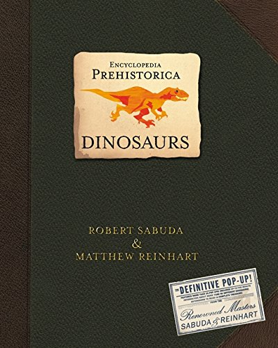 Encyclopedia Prehistorica: Dinosaurs : The Definitive Pop-Up