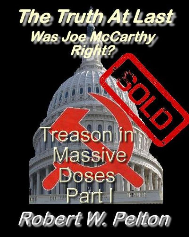 モルヒネ夫音楽家The Truth at Last   Was Joe McCarthy Right?  Traitors In Our Midst (English Edition)