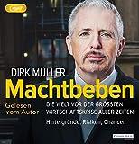 Machtbeben: Die Welt vor der größten Wirtschaftskrise aller Zeiten - Hintergründe, Risiken, Chancen - Dirk Müller