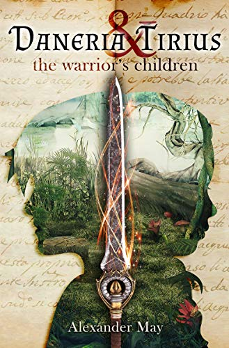 Daneria And Tirius The Warriors Children by Alexander May ebook deal