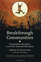 Breakthrough Communities: Sustainability and Justice in the Next American Metropolis (Urban and Industrial Environments)