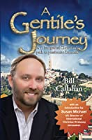 A Gentile's Journey: An Evangelical Christian's path to passionate Zionism