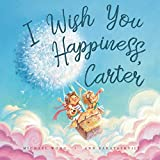I Wish You Happiness, Carter (Personalized Children's Books)