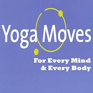 Yoga Moves - For Every Mind & Every Body