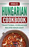 Hungarian Cookbook: Traditional Hungarian Recipes Made Easy