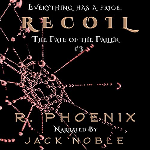 Recoil (The Fate of the Fallen, book 3) - R. Phoenix