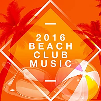 2016 Beach Club Music
