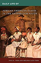 Daily Life of African American Slaves in the Antebellum South