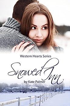 Snowed Inn: Western Hearts Series Novella by [Kate Palmer]