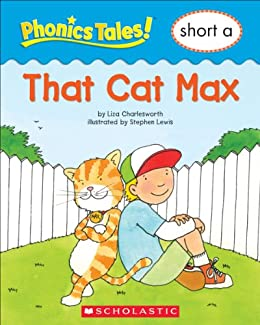 Phonics Tales: That Cat Max (Short A) by [Liza Charlesworth, Stephen Lewis]