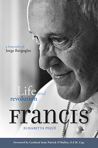 Pope Francis: Life and Revolution: A Biography of Jorge Bergoglio (English Edition)