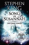 THE DARK TOWER VI: SONG OF SUSANNAH: Stephen King: 6 (The dark tower, 6)