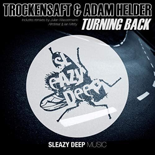 TrockenSaft & Adam Helder